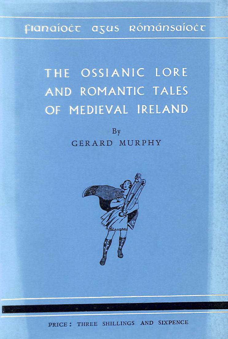 Image for The Ossianic Lore and Romantic Tales of Medieval Ireland