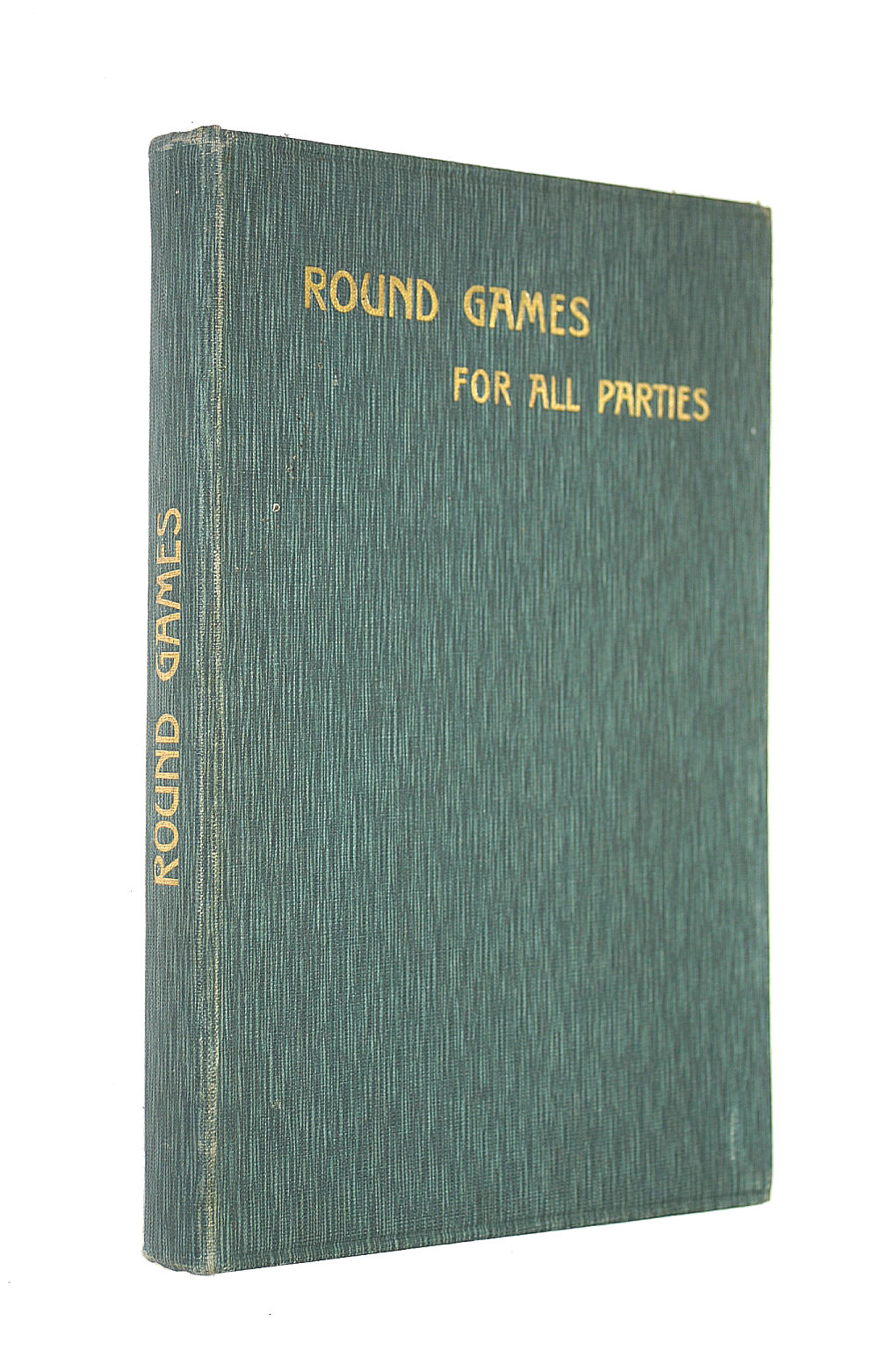 Image for Round Games for all Parties. A Collection of the Greatest Variety of Family Amusements for Fireside or Pic-nic.For the Use of Old and Young.