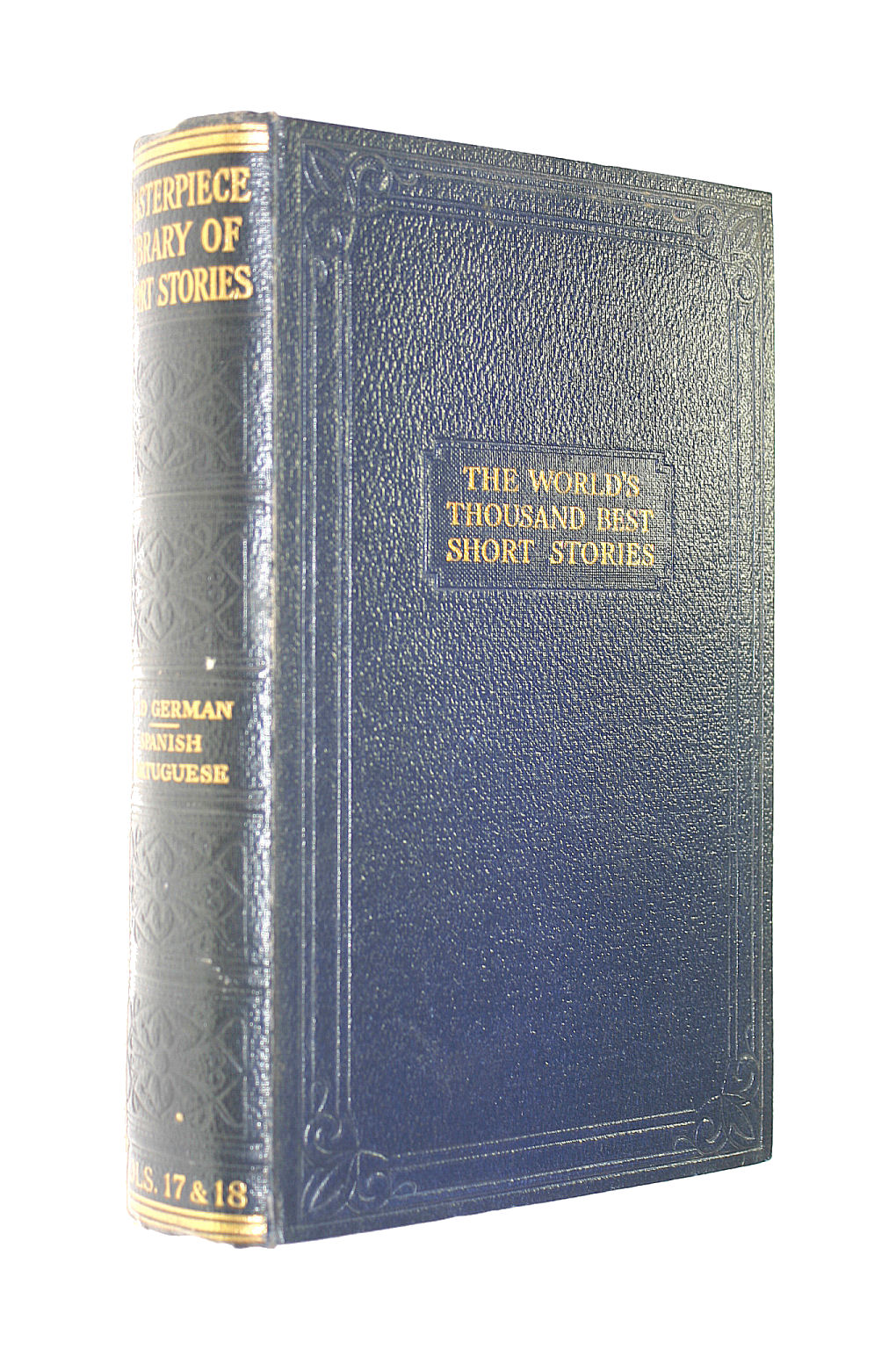 Image for The Masterpiece Library of Short Stories: The Thousand Best Complete Tales of all Times and all Countries. Vols 17 & 18: Old German, Spanish & Portugese