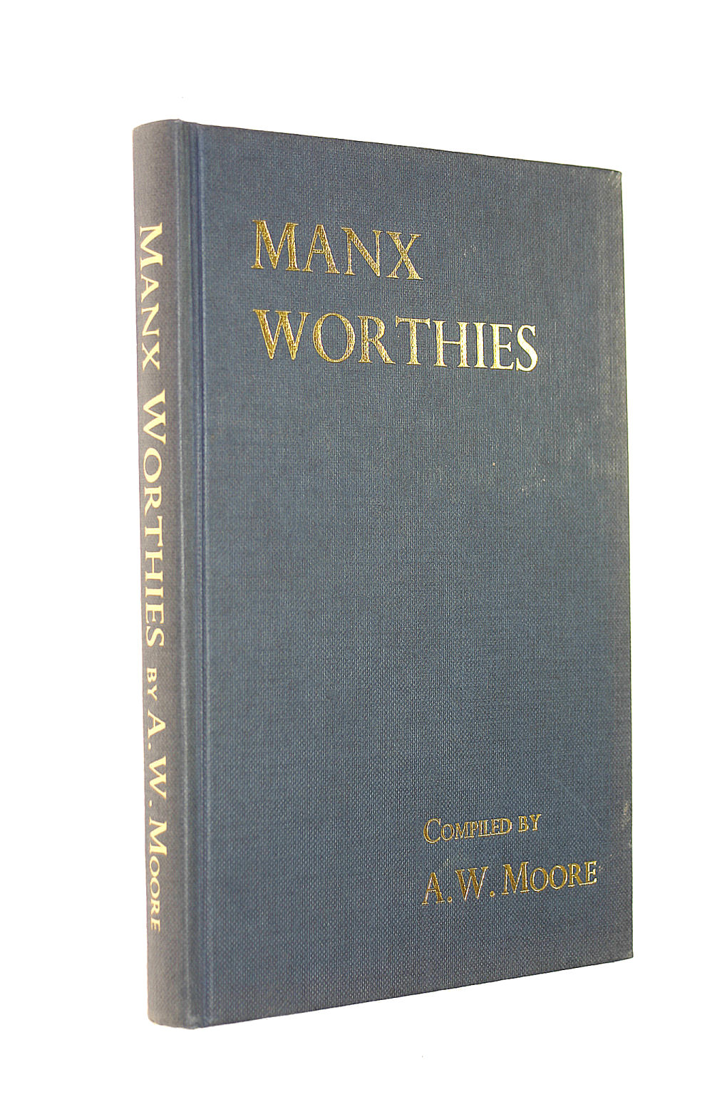 Image for Manx Worthies; or, Biographies of notable Manx men and women