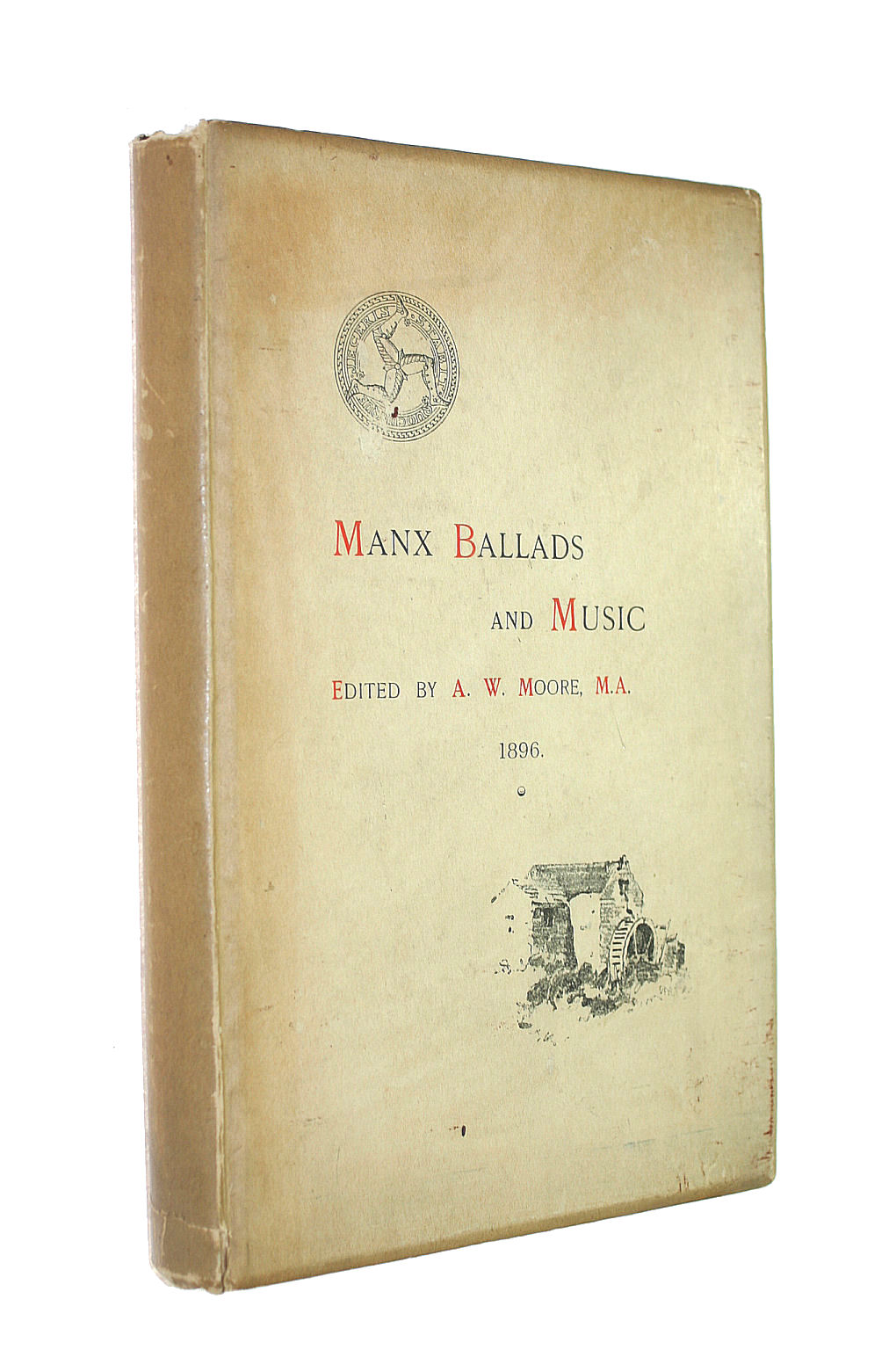 Image for Manx Ballads & Music. Edited by A. W. Moore ... With a preface by the Rev. T. E. Brown