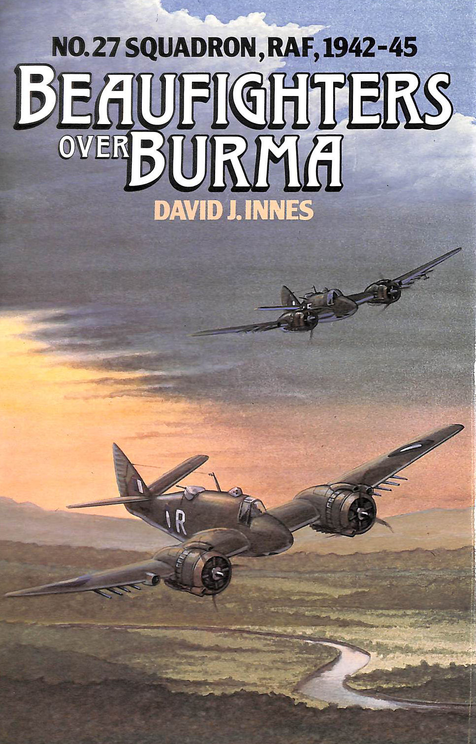 Image for Beaufighters Over Burma: 27 Squadron, Royal Air Force, 1942-45