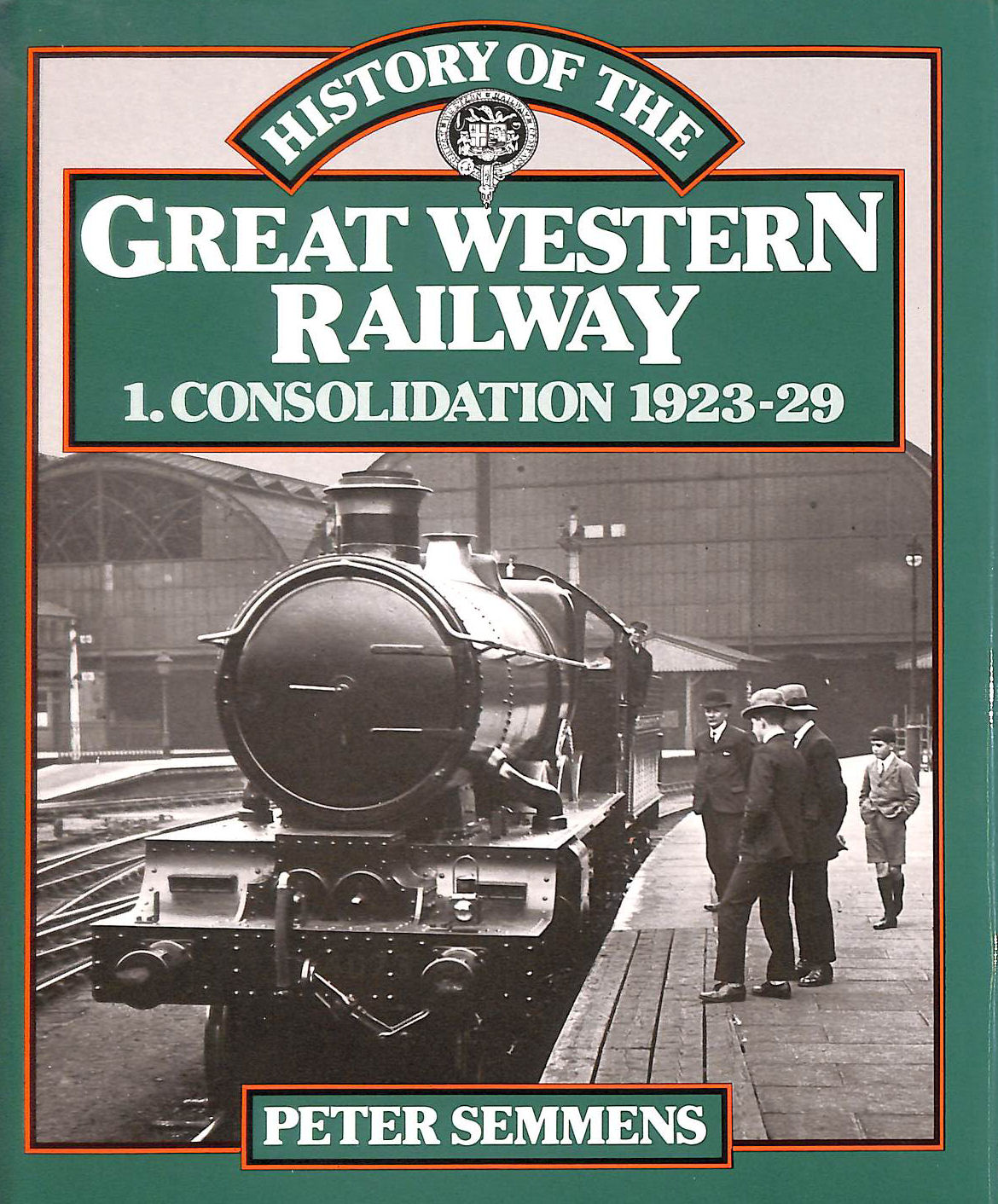 Image for History of the Great Western Railway Consolidation, 1923-29 (Steam Past)