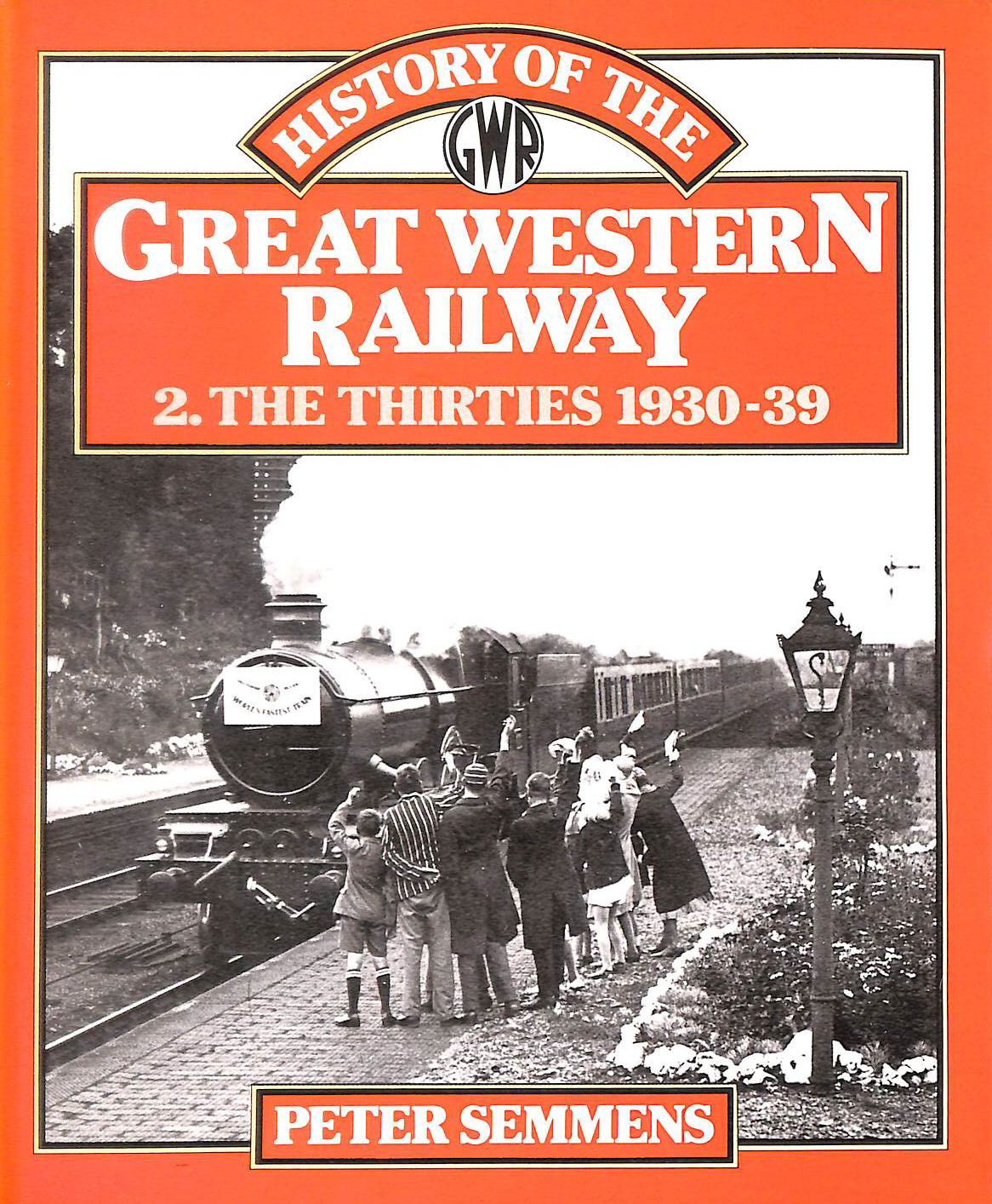 Image for History of the Great Western Railway, 2: The Thirties 1930-39