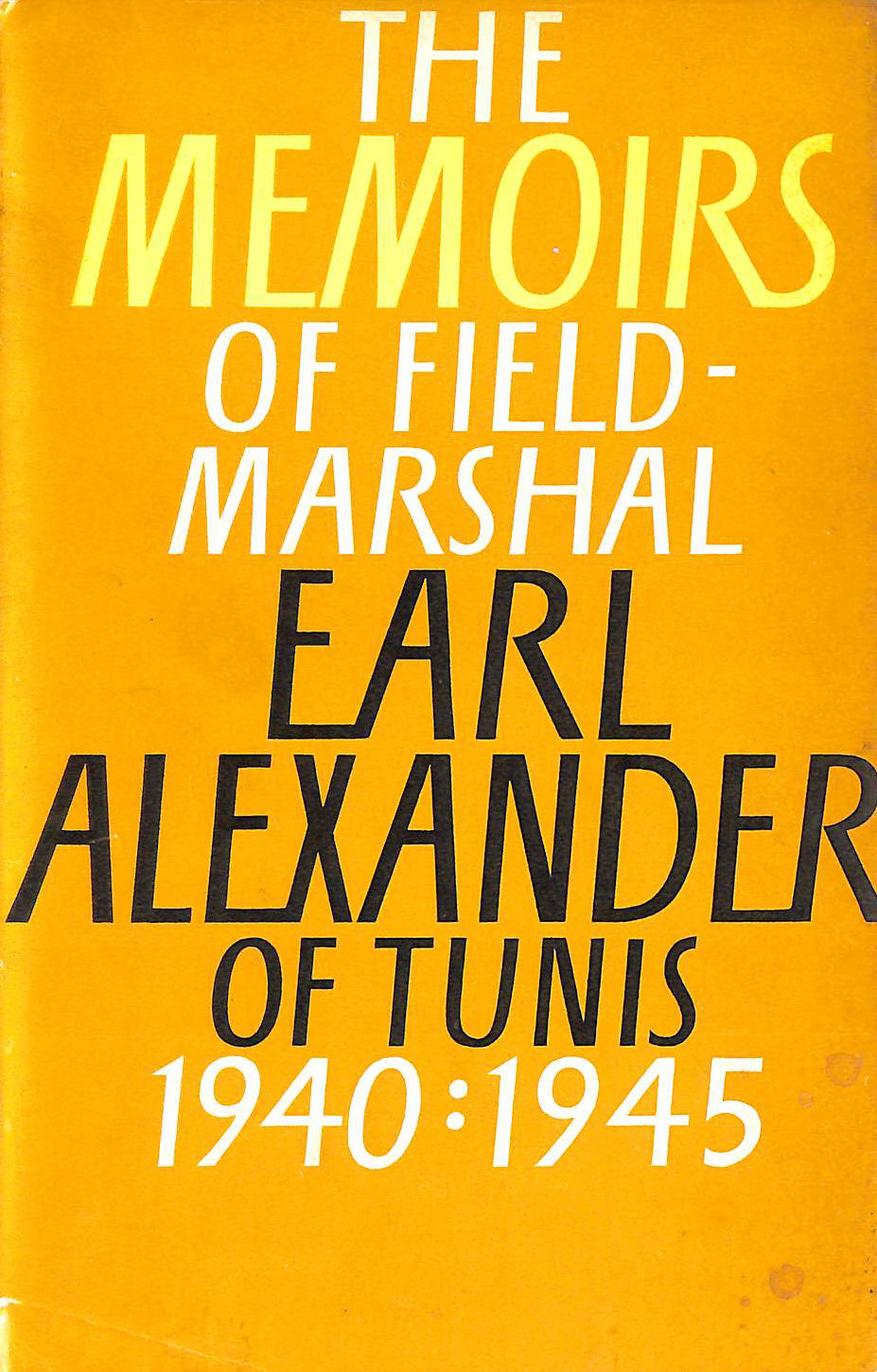 Image for The Memoirs Of Earl Alexander Of Tunis 1940-1945.