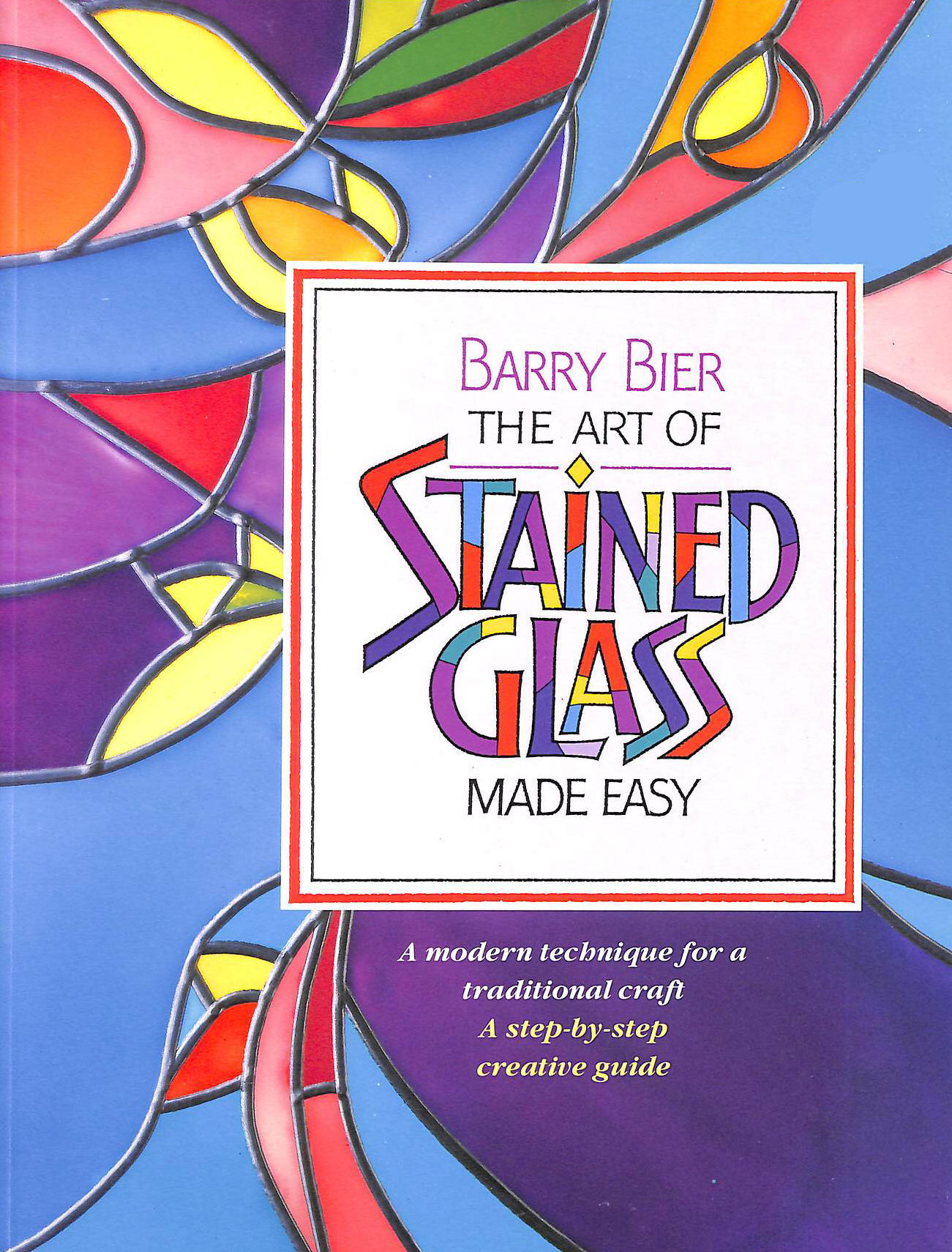 Image for The Art of Stained Glass Made Easy