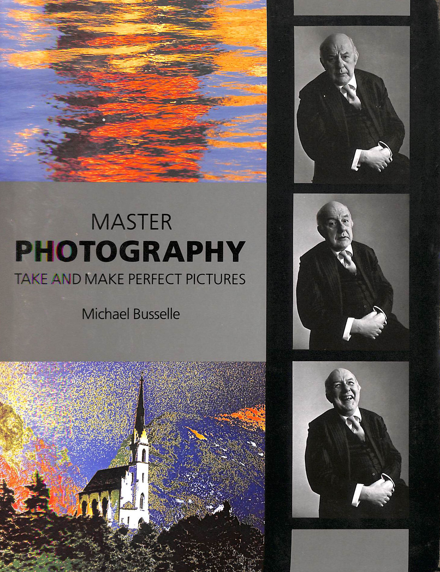 Image for Master Photography: Take and Make Perfect Pictures