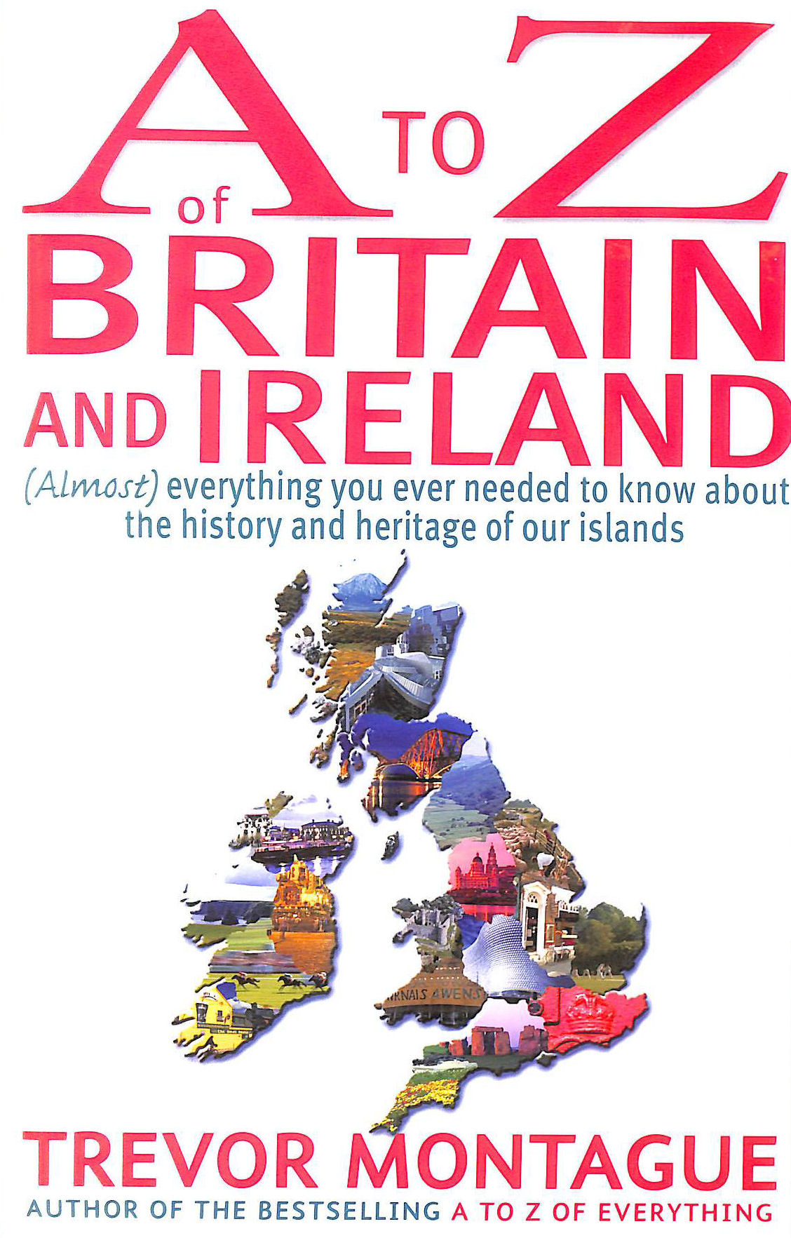 Image for A To Z Of Britain And Ireland: (Almost) Everything you ever needed to know about the history and heritage of our islands