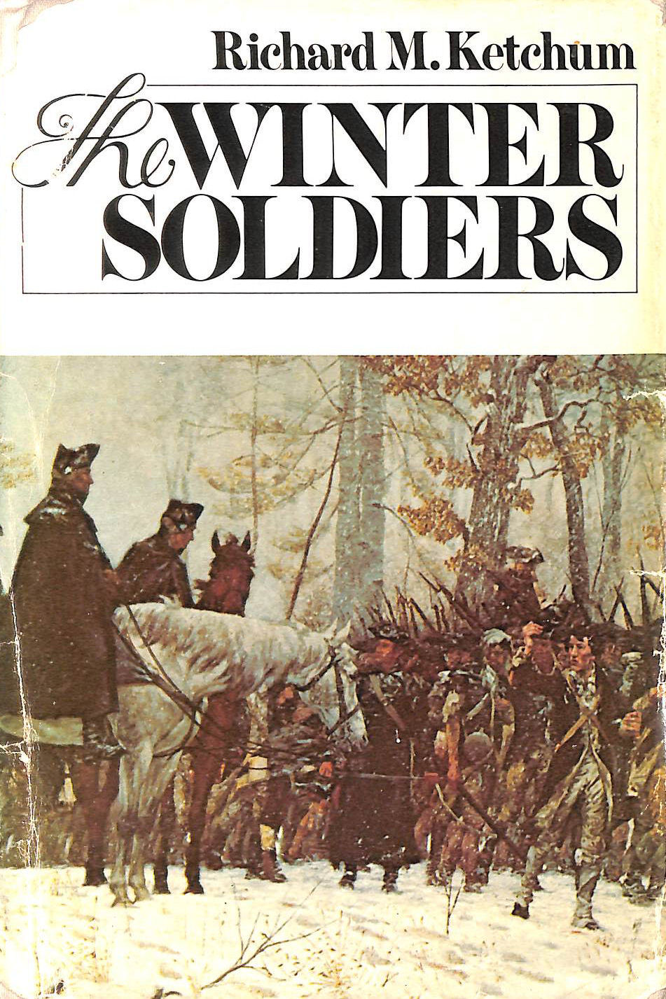 Image for The winter soldiers (The Crossroads of world history series) by Richard M Ketchum (1973-08-01)