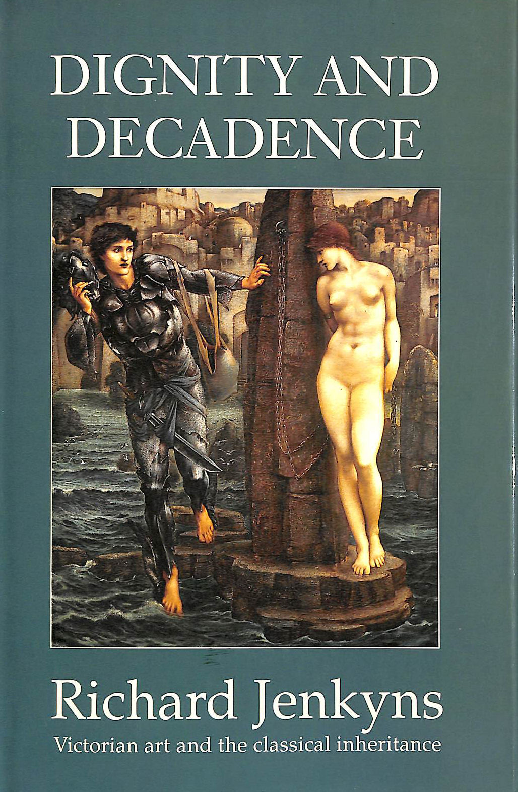 Image for Dignity and Decadence: Victorian art and the classical inheritance.