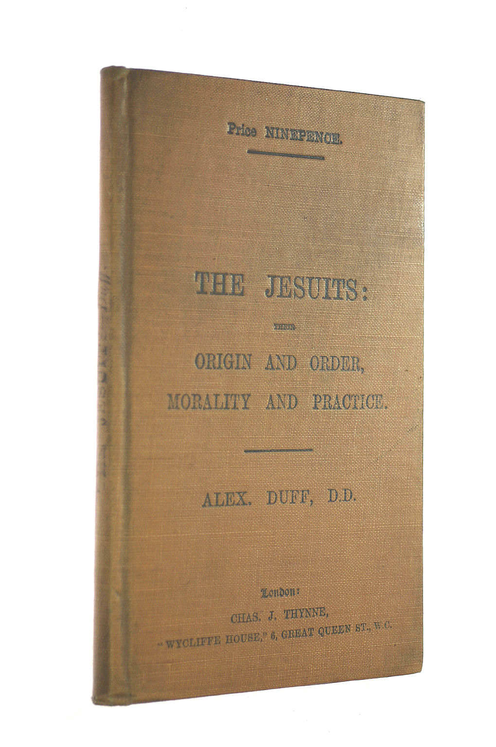 Image for The Jesuits: their origin and order, morality and practices, suppression and restoration ... Fifth edition, etc