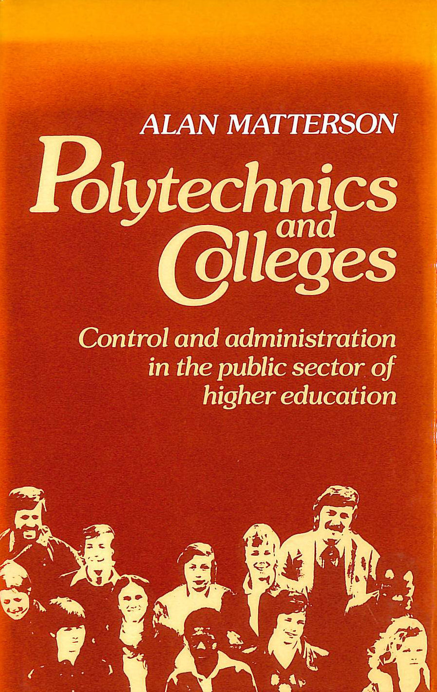 Image for Polytechnics and Colleges: Control and Administration in the Public Sector of Higher Education