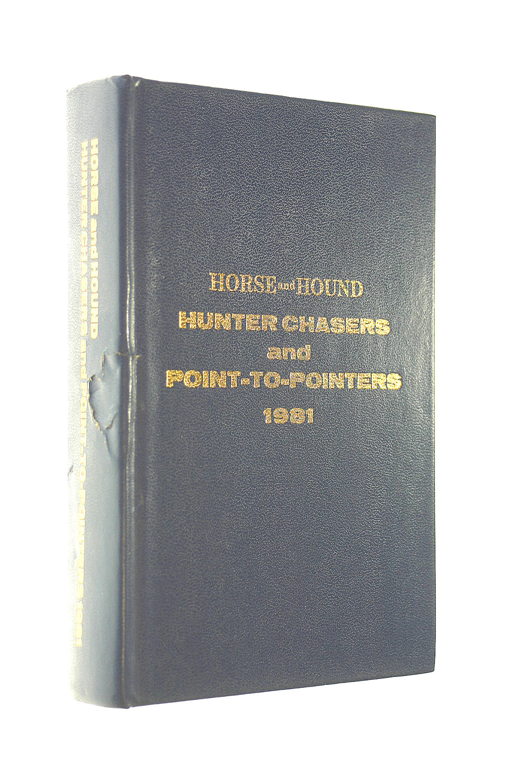 Image for Horse and Hound - Hunter Chasers and Point-to-Pointers 1981