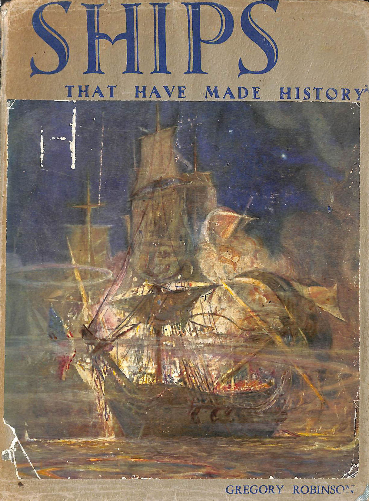 Image for Ships that have made History. Illustrated ... by the author