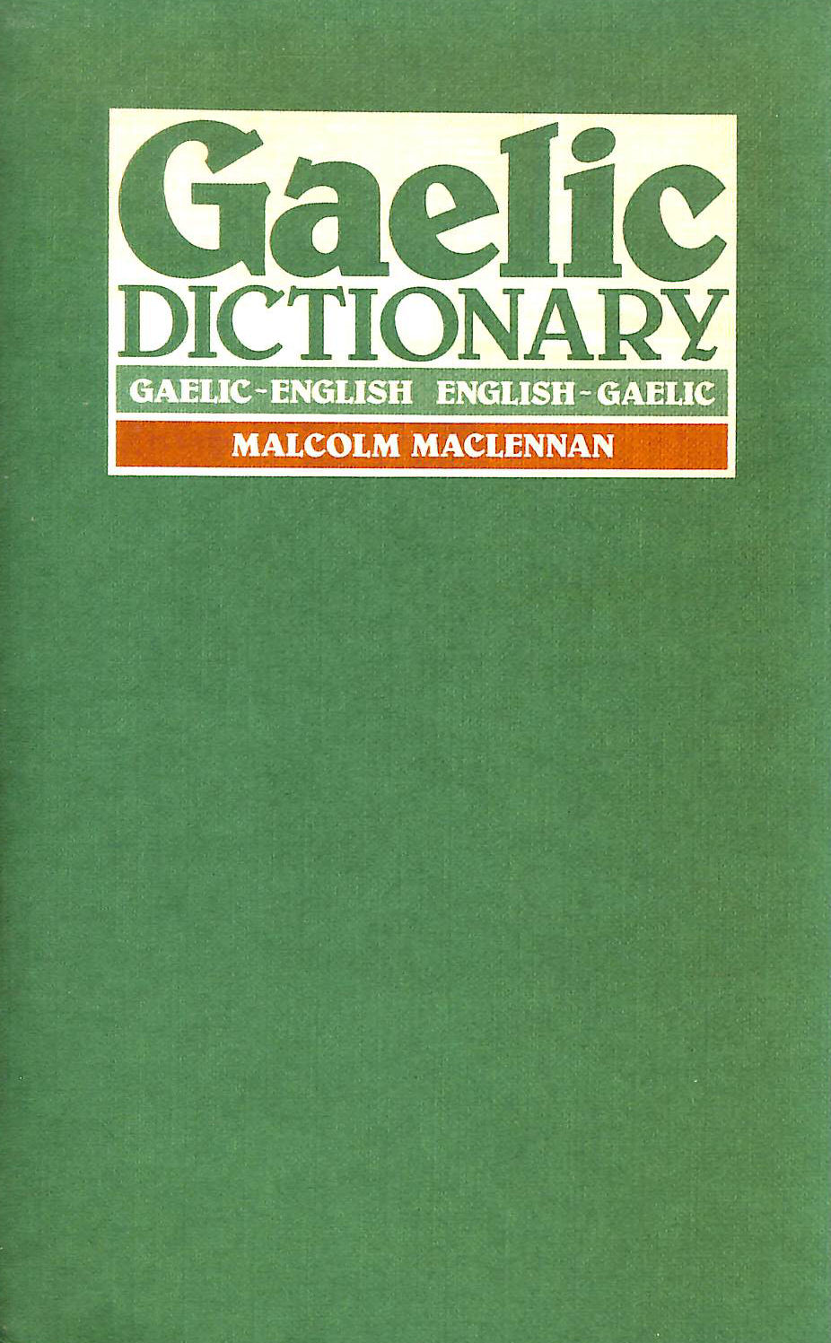 Image for A Pronouncing And Etymological Dictionary Of The Gaelic Language: Gaelic-English, English-Gaelic