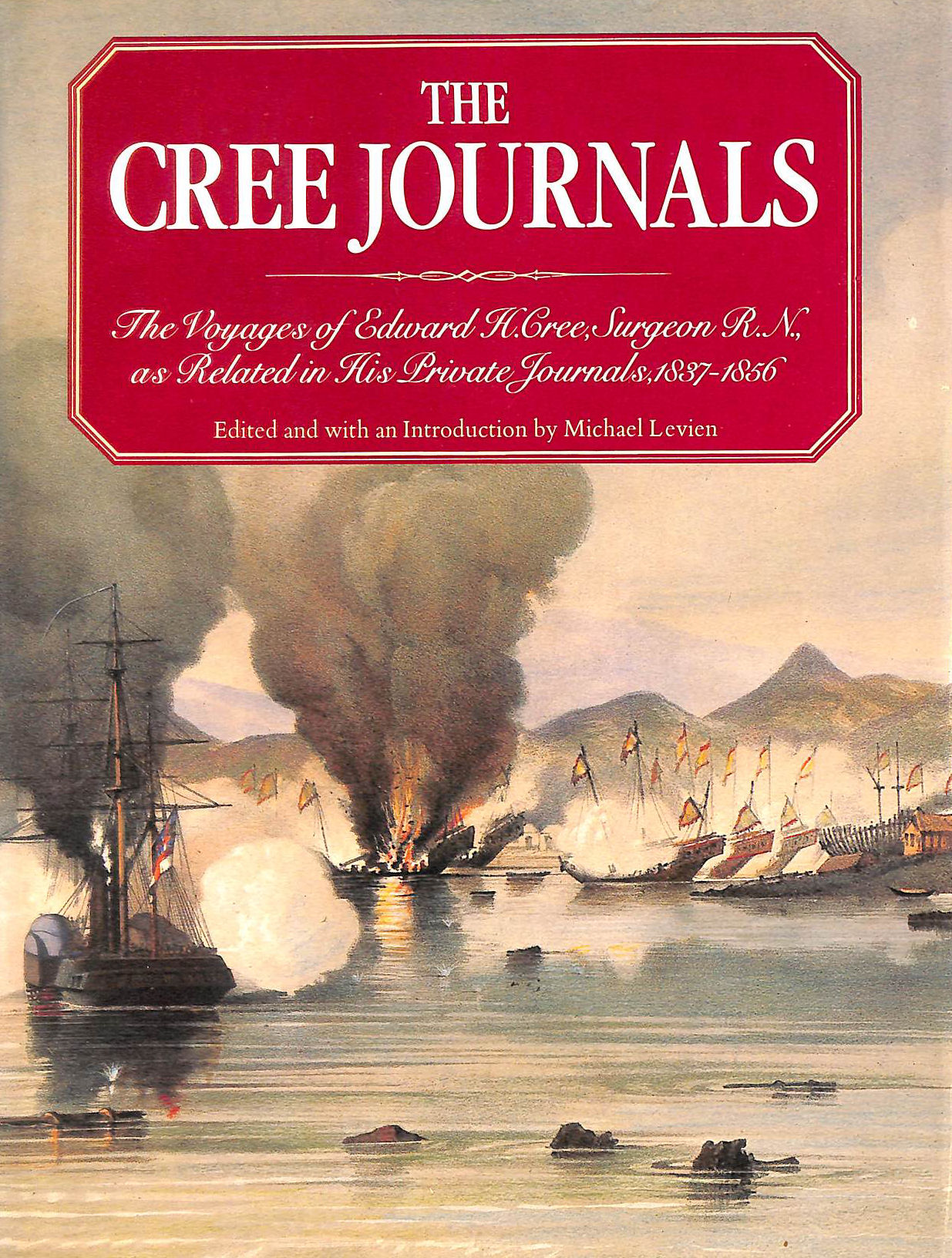 Image for Cree Journals: Voyages of Edward H.Cree, Surgeon R.N., as Related in His Private Journals, 1837-56