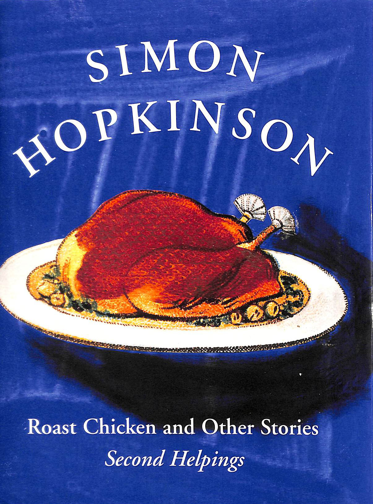 Image for Roast Chicken and Other Stories: Second Helpings