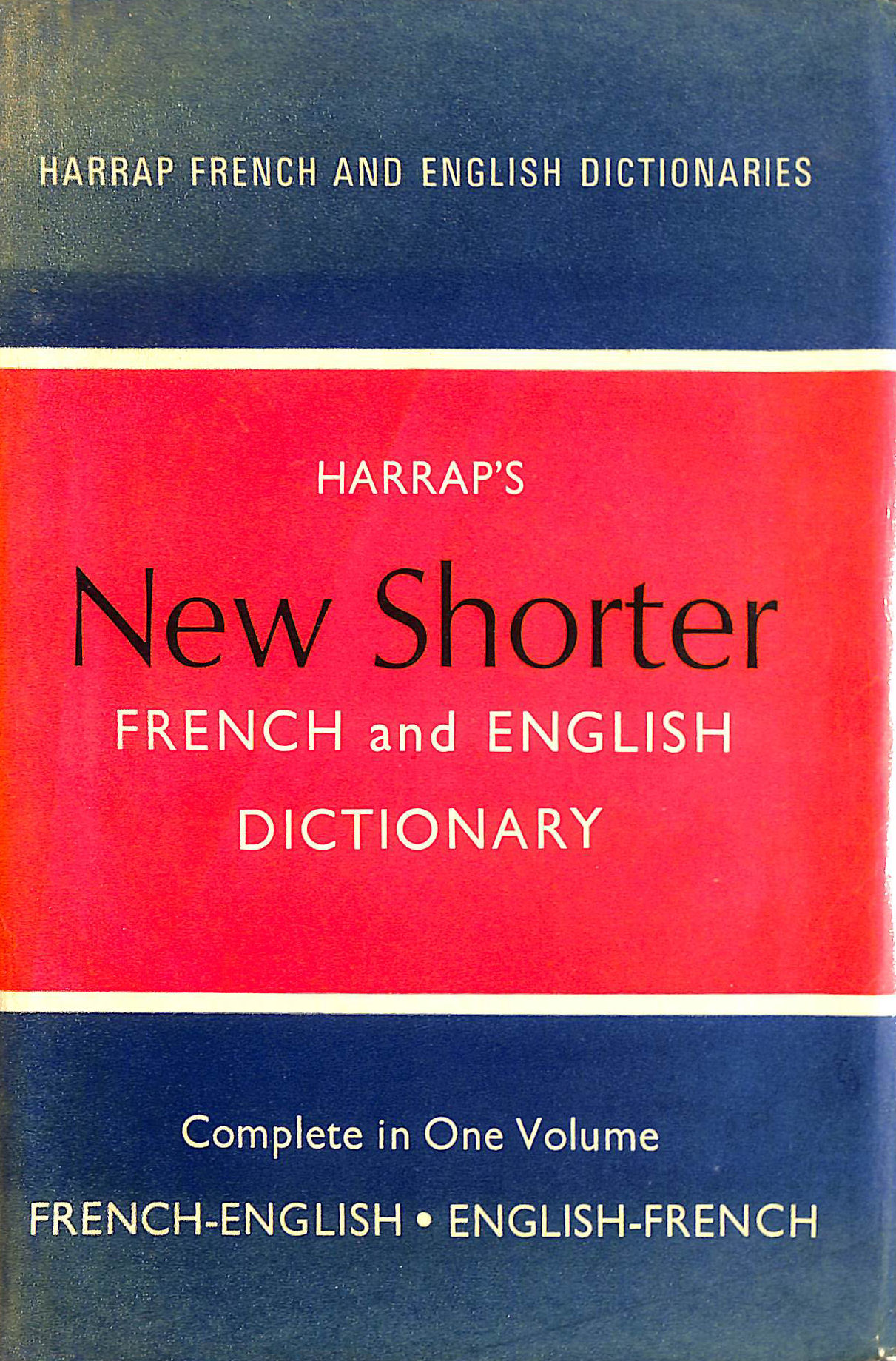 Image for Harrap's Shorter French and English Dictionary. French-English English French. Complete in One Volume