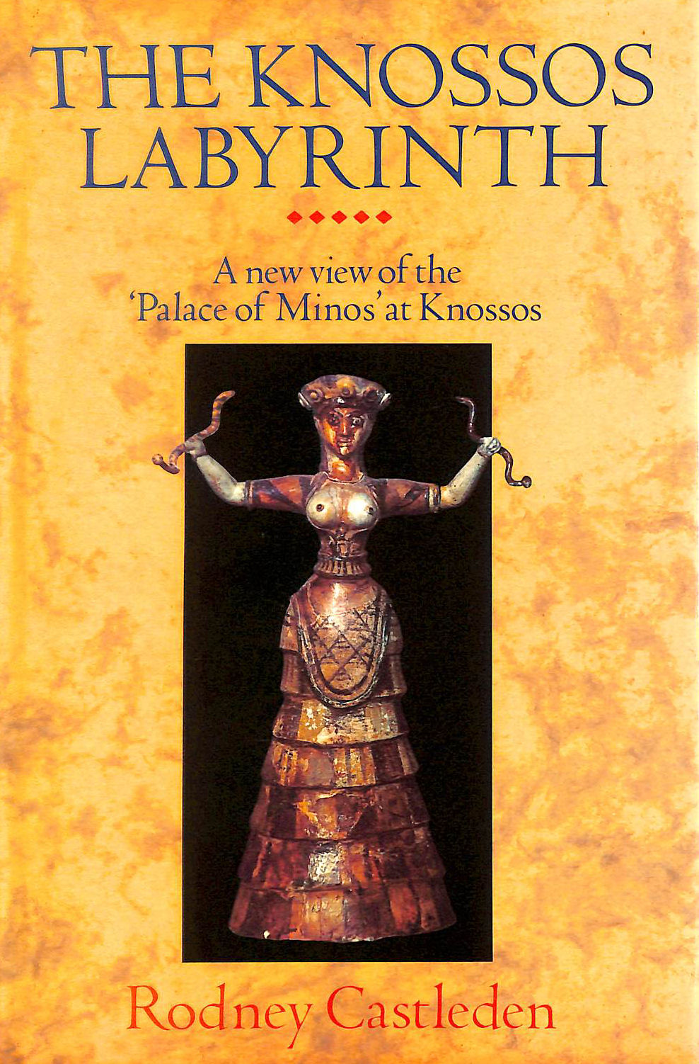 Image for The Knossos Labyrinth: A New View of the `Palace of Minos' at Knossos