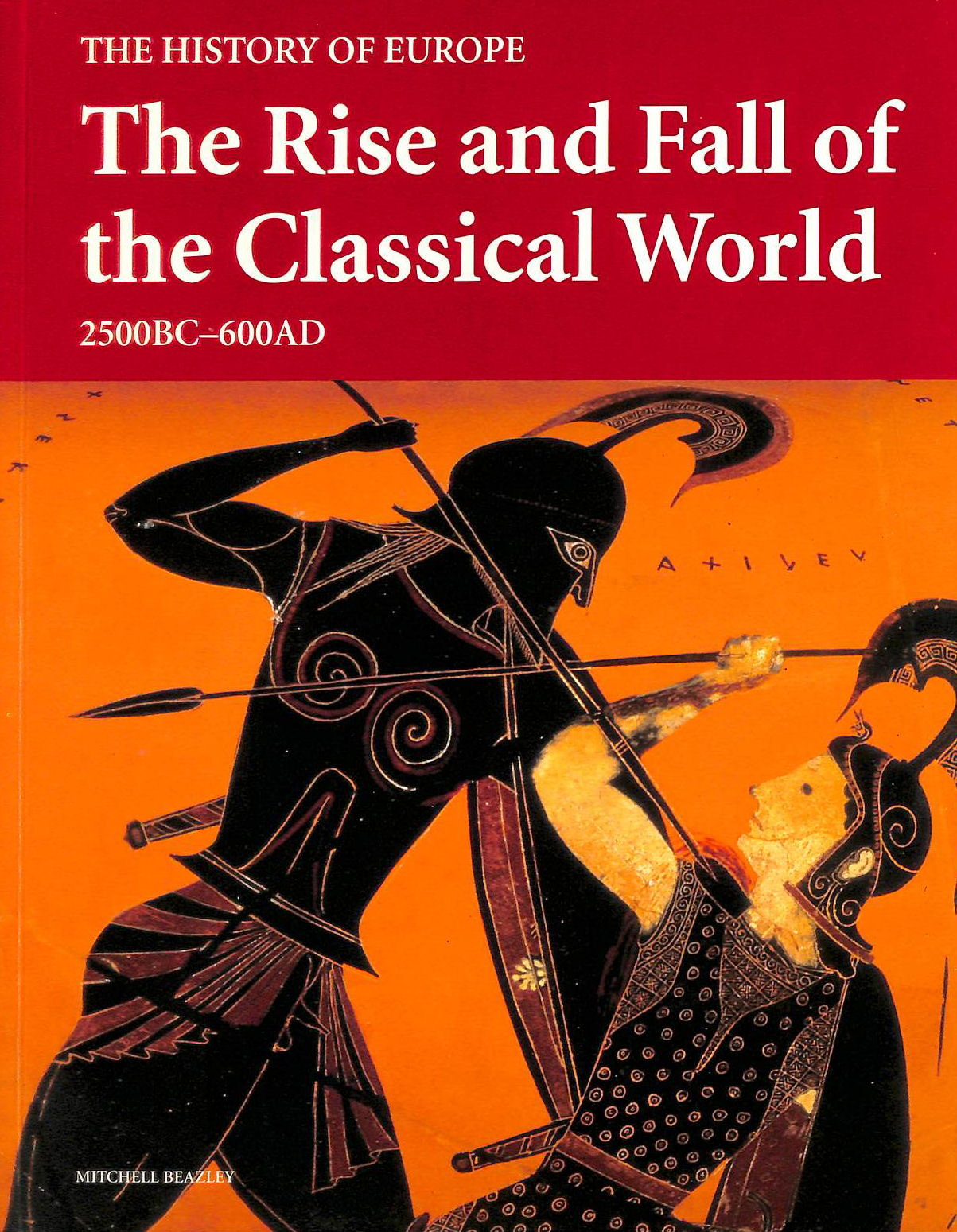 Image for The Rise and Fall of the Classical World: 2500 BC-600 AD