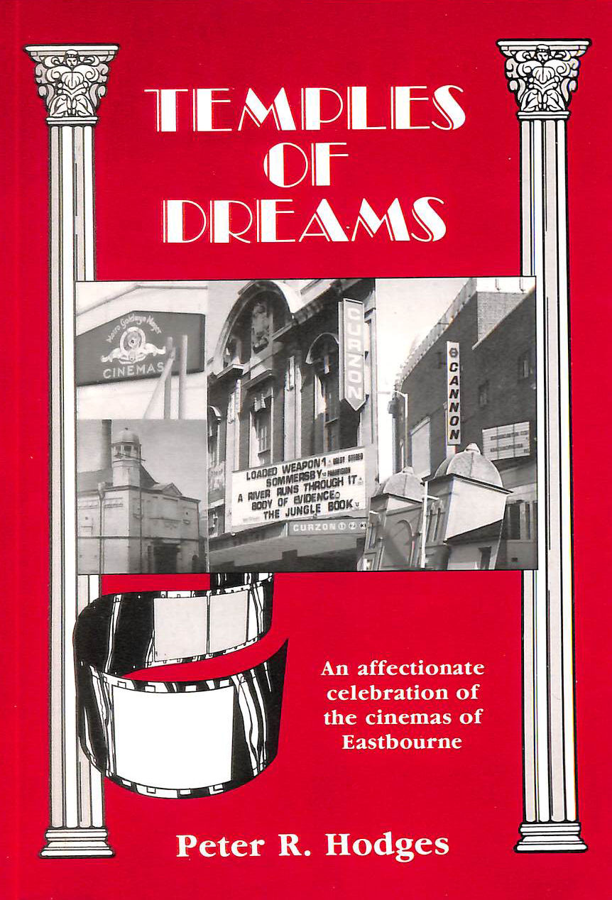 Image for Temples of Dreams: An Affectionate Celebration of the Cinemas of Eastbourne