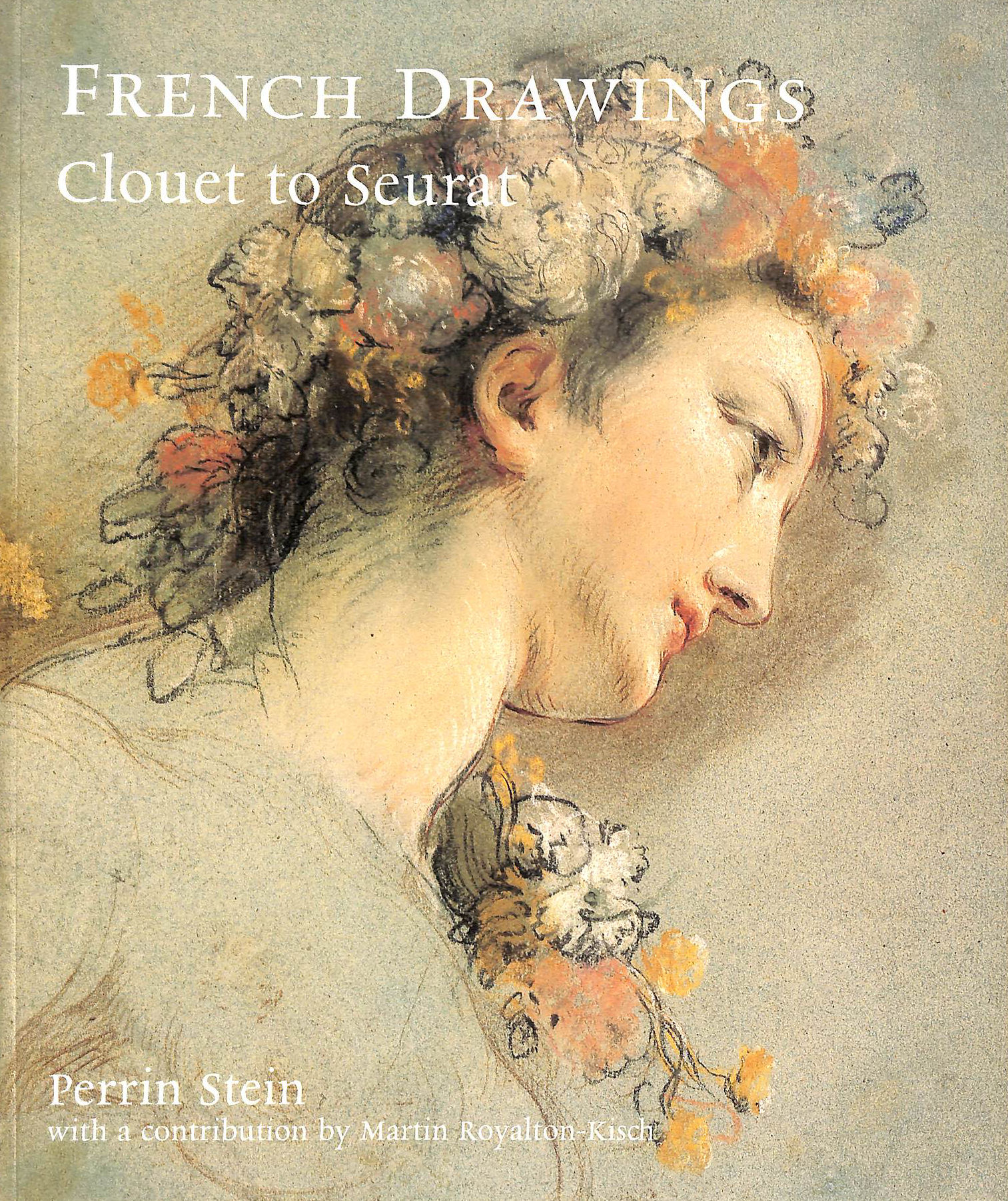 Image for French Drawings from The British Museum: Clouet to Seurat