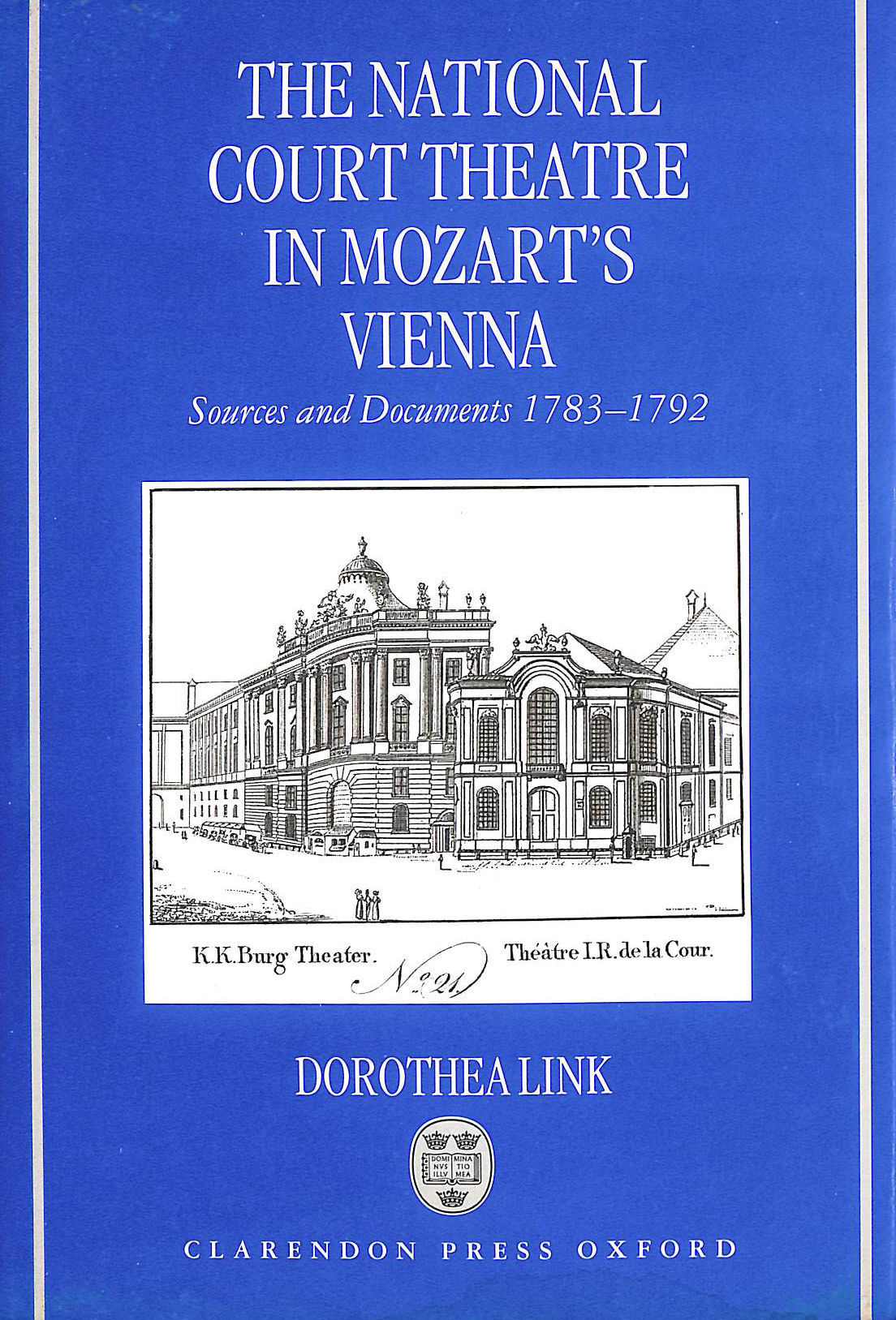 Image for The National Court Theatre in Mozart's Vienna: Sources and Documents 1783-1792: Sources and Documents, 1783-92