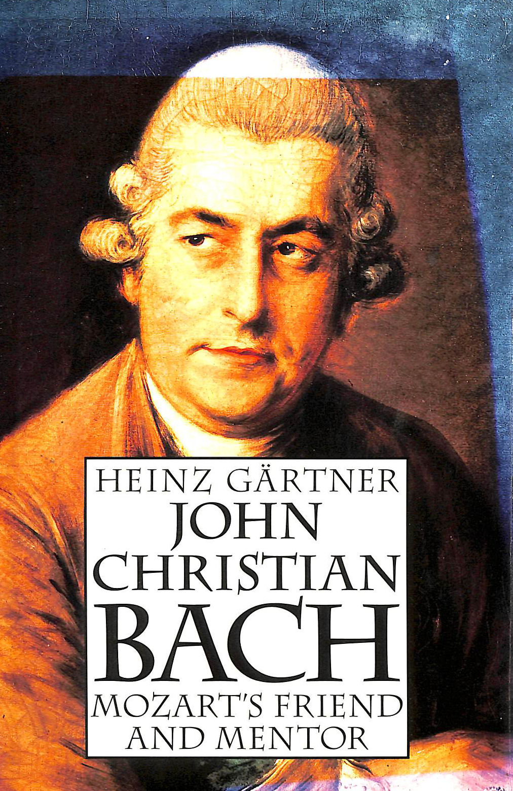 Image for John Christian Bach: Mozart's Friend and Mentor