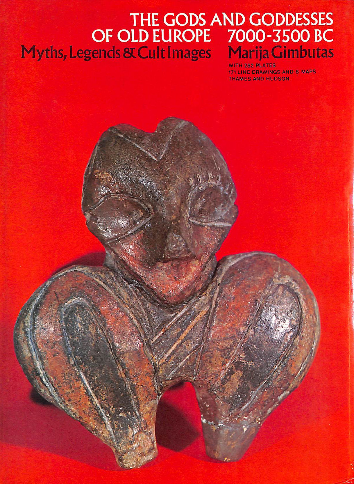 Image for Gods and Goddesses of Old Europe, 7000-3500 B.C.: Myths, Legends and Cult Images