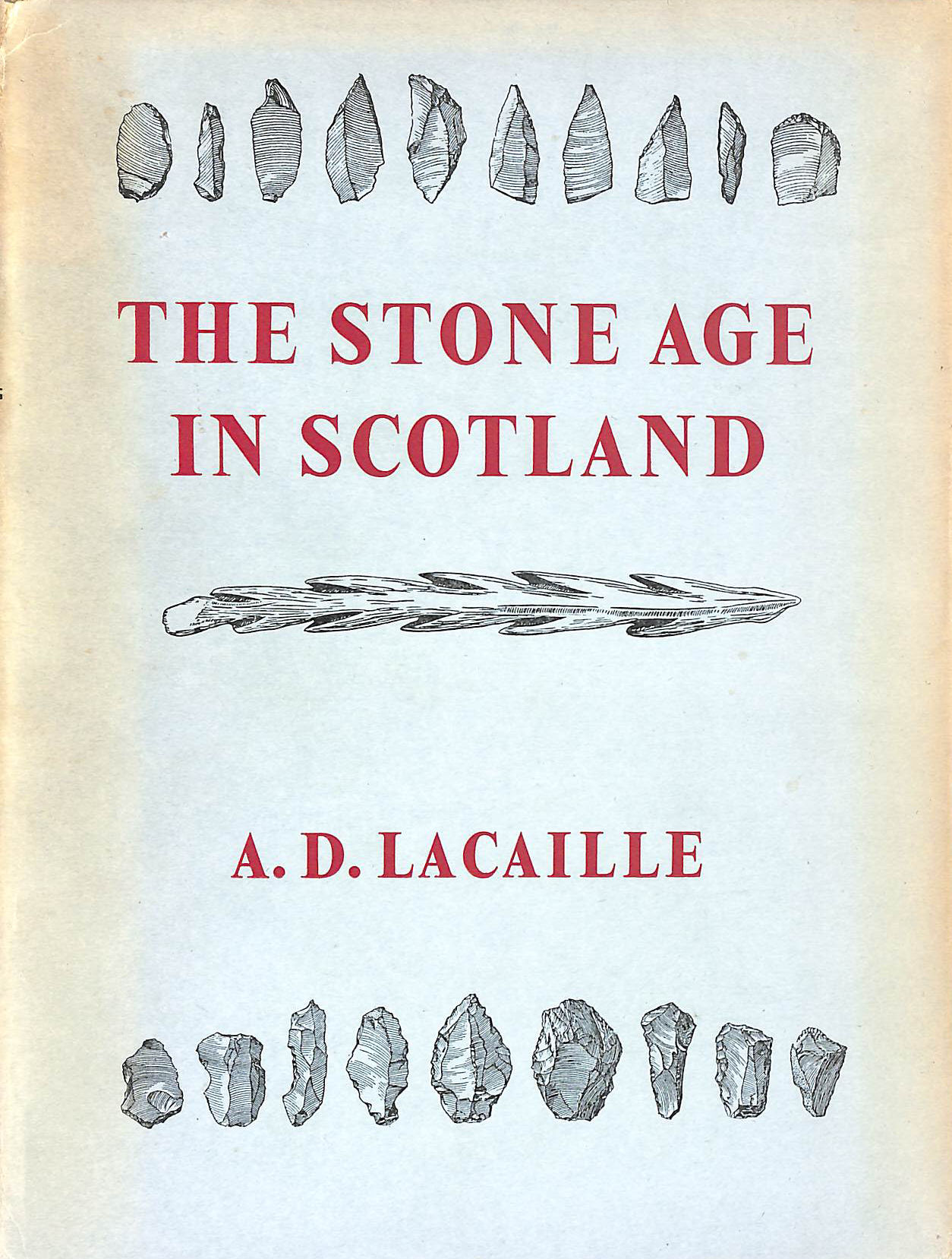 Image for The Stone Age in Scotland (Wellcome Historical Medical Museum. Publications,new series;no.6)