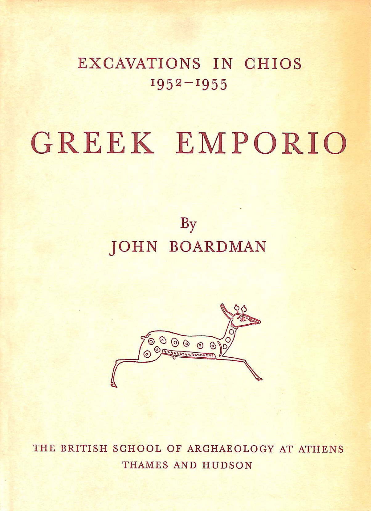 Image for Excavations in Chios, 1952-55: Greek Emporio (British School of Archaeology , Athens, Publications)