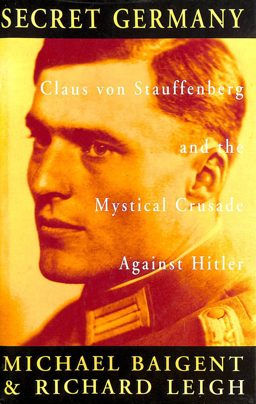 Image for Secret Germany: Claus Von Stauffenberg and the Mystical Crusade Against Hitler