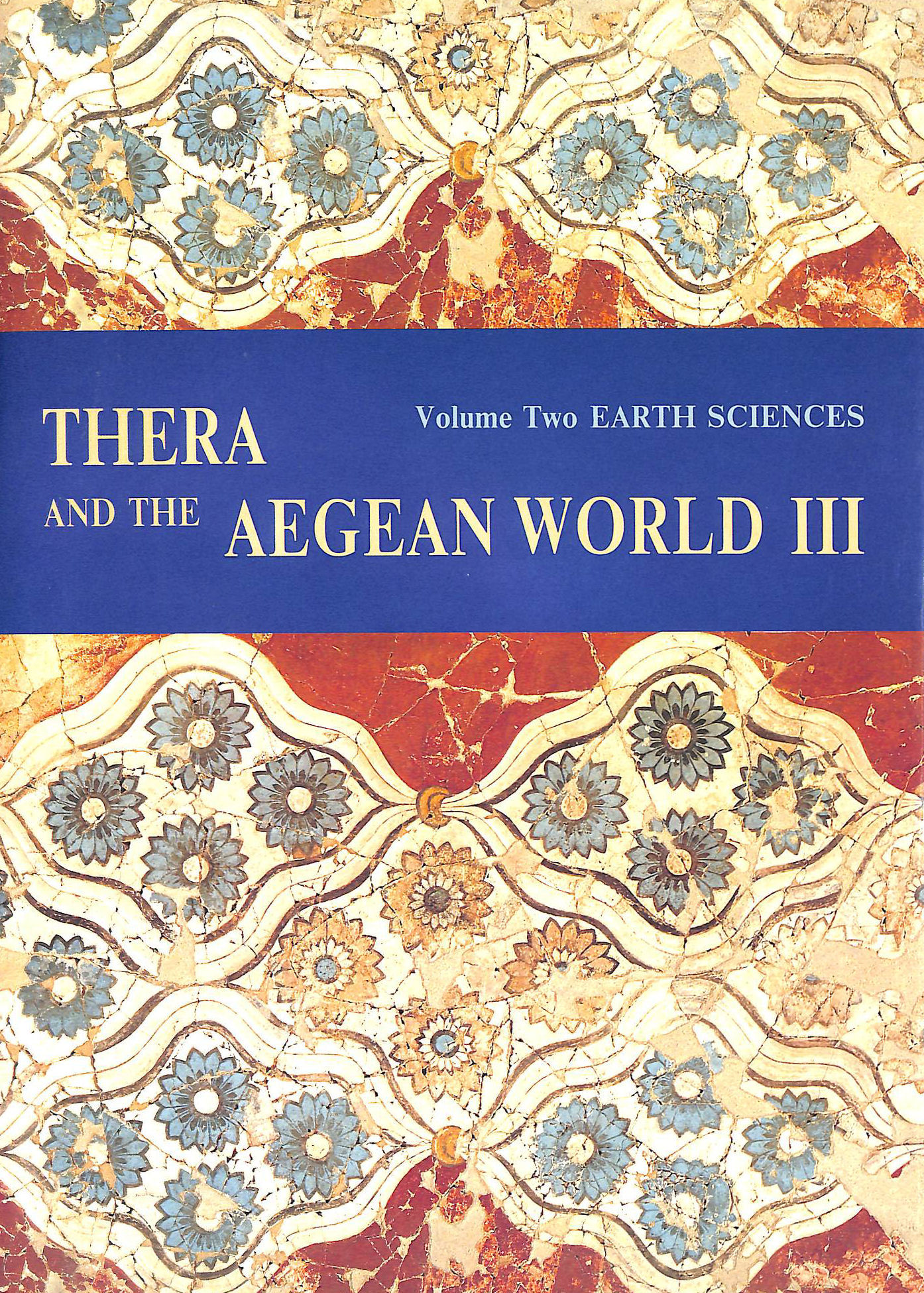 Image for Thera And The Aegean World III: Volume Two: Earth Sciences