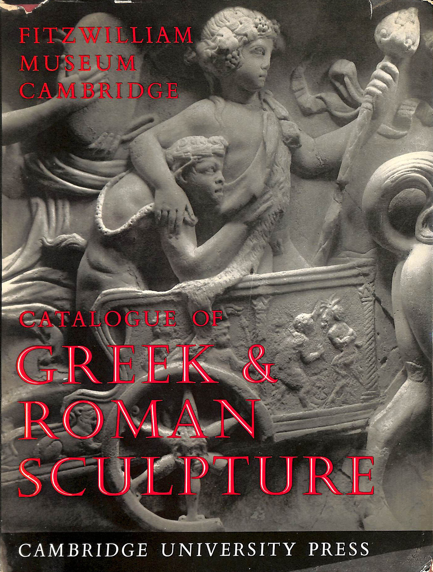 Image for A Catalogue Of The Greek And Roman Sculpture In The Fitzwilliam Museum Cambridge