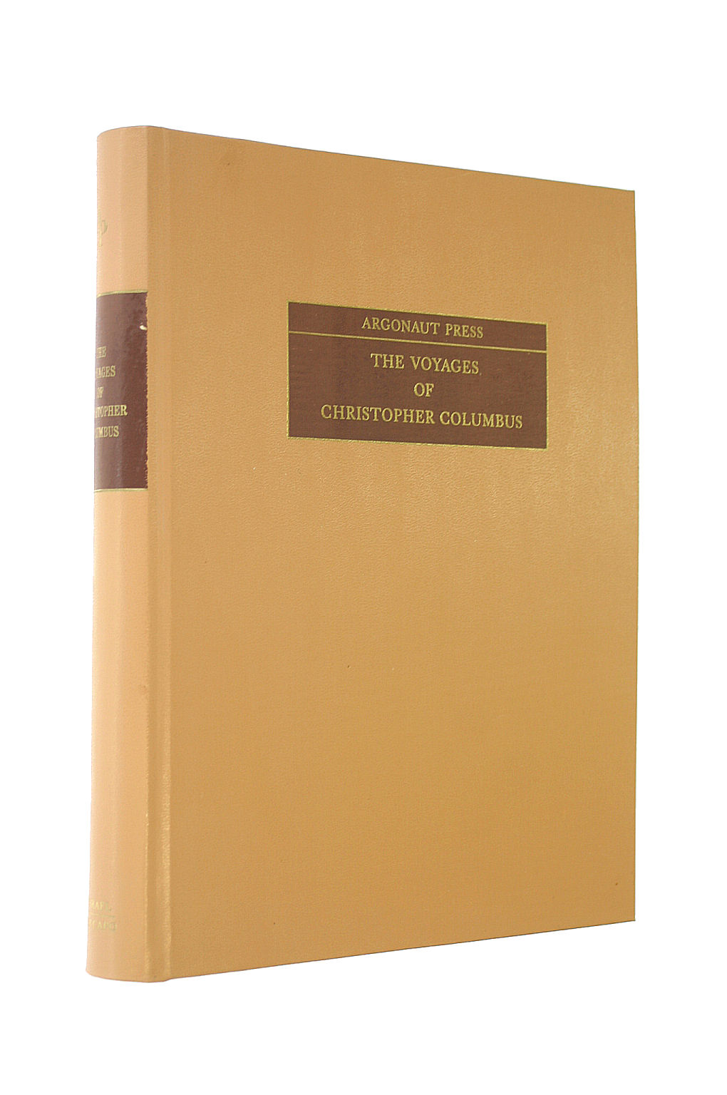 Image for The voyages of Christopher Columbus [Being the journals of his first and third and the letters concerning his first and last voyages to which is added ... his second voyage written by Andres Bernaldez