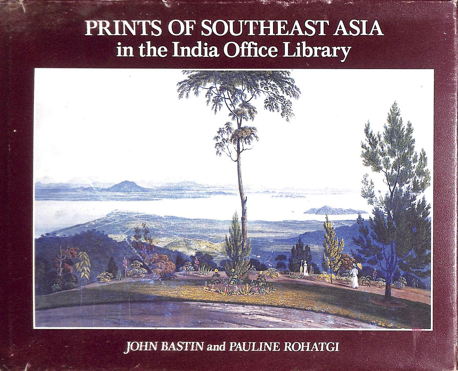 Image for Prints of South-east Asia in the India Office Library: East India Company in Malaysia and Indonesia from 1786 to 1824: Catalogue