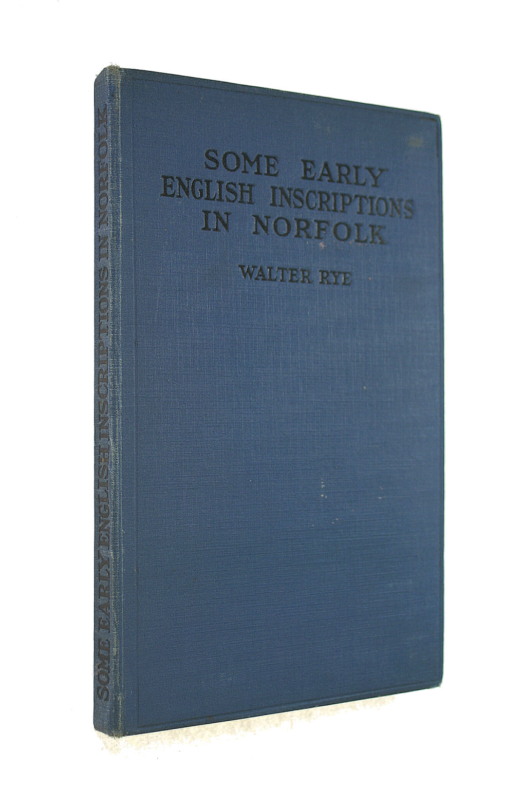 Image for Some Early English Inscriptions in Norfolk before 1600, mostly from (1) Churches, Monuments, and windows, pulpits, doors, and seats; but also from (2) houses, fire-places, etc., etc.