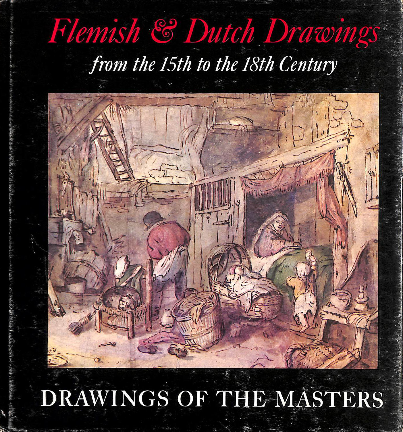 Image for Flemish and Dutch drawings from the 15th to the 18th century (Drawings of the master series)
