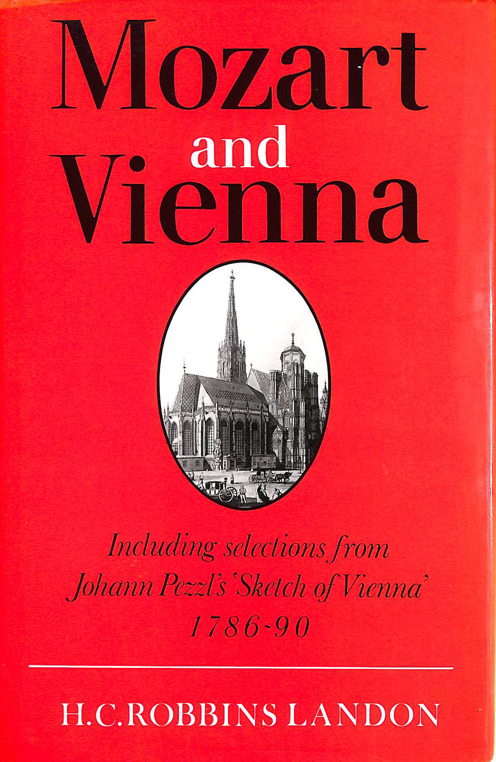 Image for Mozart and Vienna: Including selections from Johann Pezzl's 'Sketch of Vienna' 1786-90