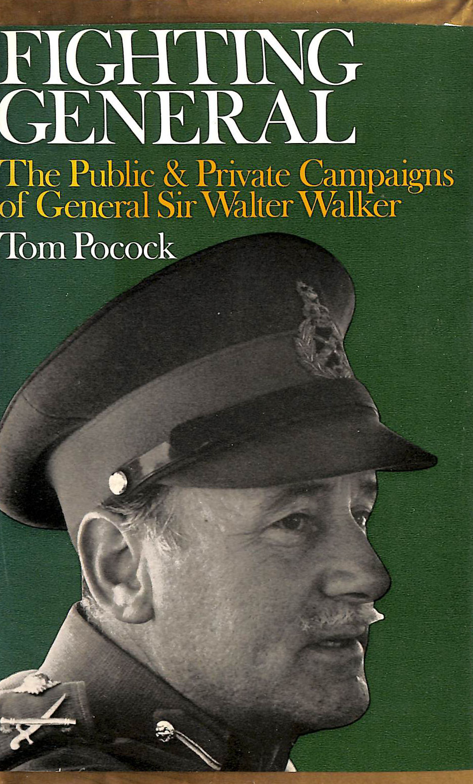 Image for Fighting General - The Public & Private Campaigns of General Sir Walter Walker