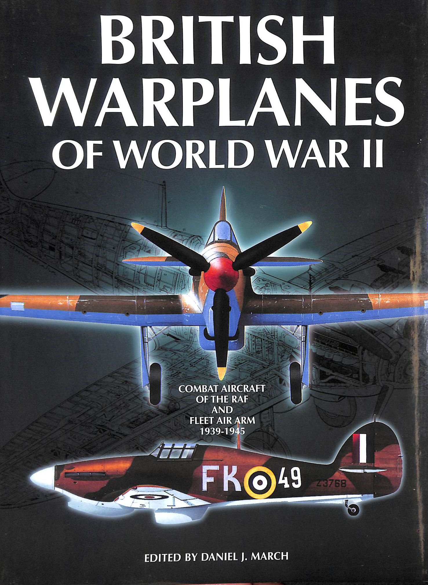 Image for British Warplanes of World War Two: Combat Aircraft of the RAF and Fleet Air Arm 1939-1945