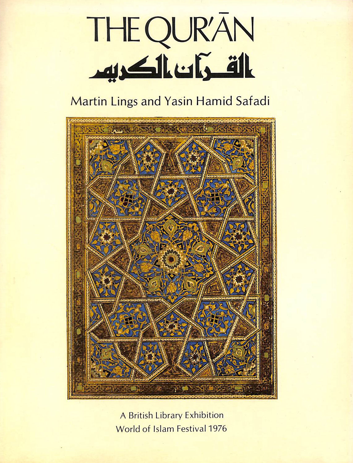 Image for The Qur'an: Catalogue of an Exhibition of Qur'an Manuscripts at the British Library, 3 April-15 August 1976 (World of Islam Festival 1976)