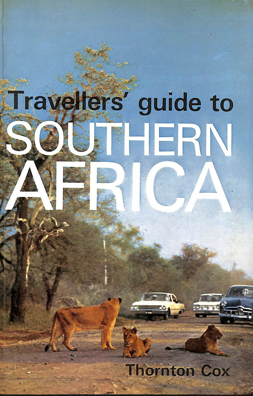 Image for Travellers' guide to southern Africa: A concise guide to the wildlife and tourist facilities of South Africa, South West Africa, Lesotho, Swaziland, Botswana, Mozambizue, and Rhodesia