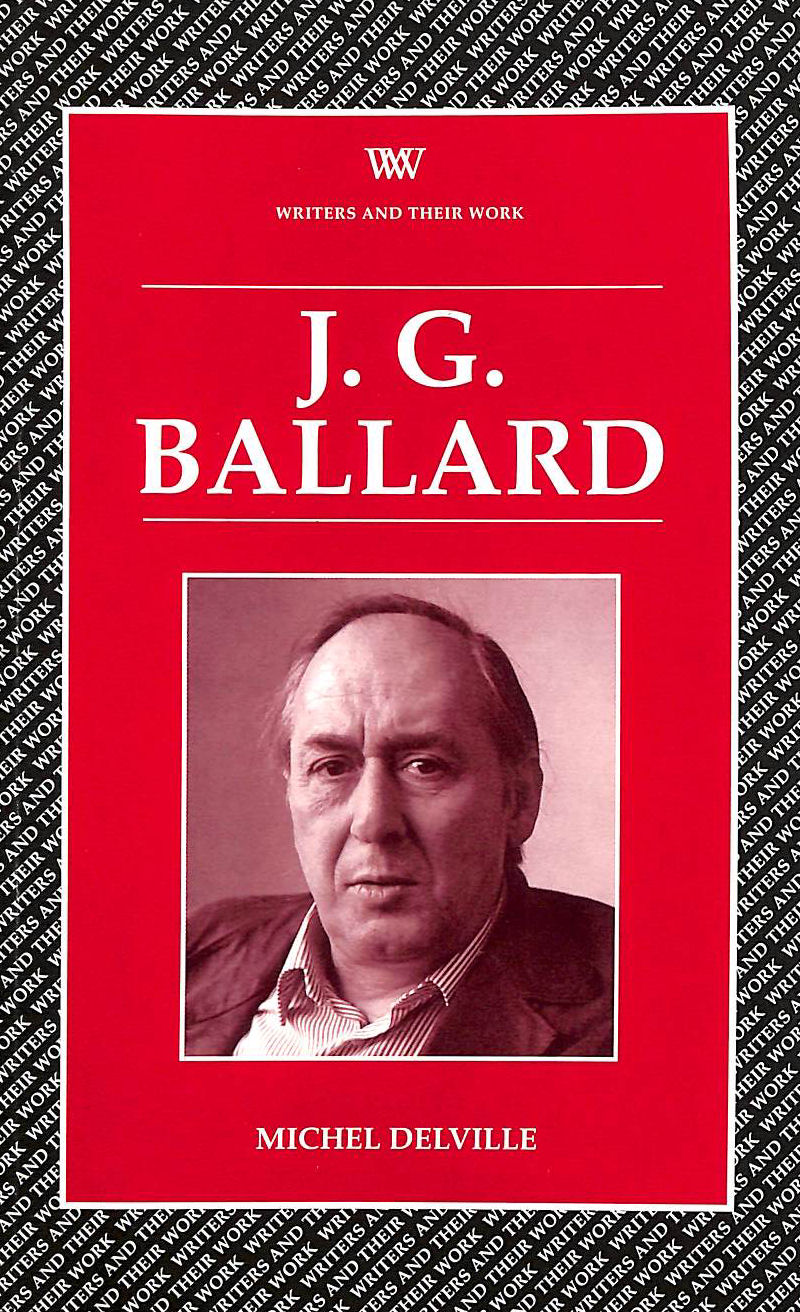 Image for J.G.Ballard (Writers & Their Work): 1 (Writers and their Work)