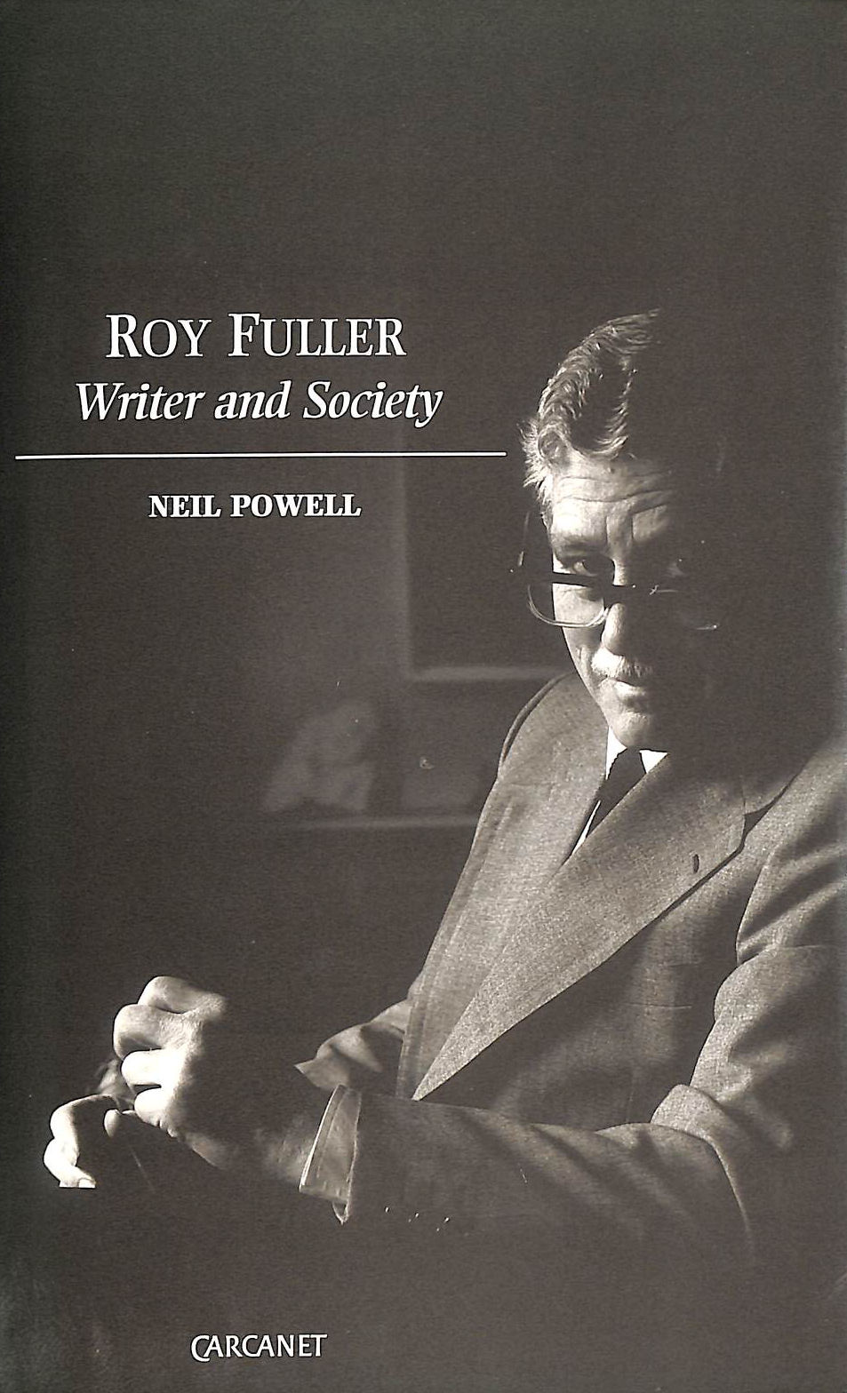 Image for Roy Fuller: Writer and Society (Lives & letters)