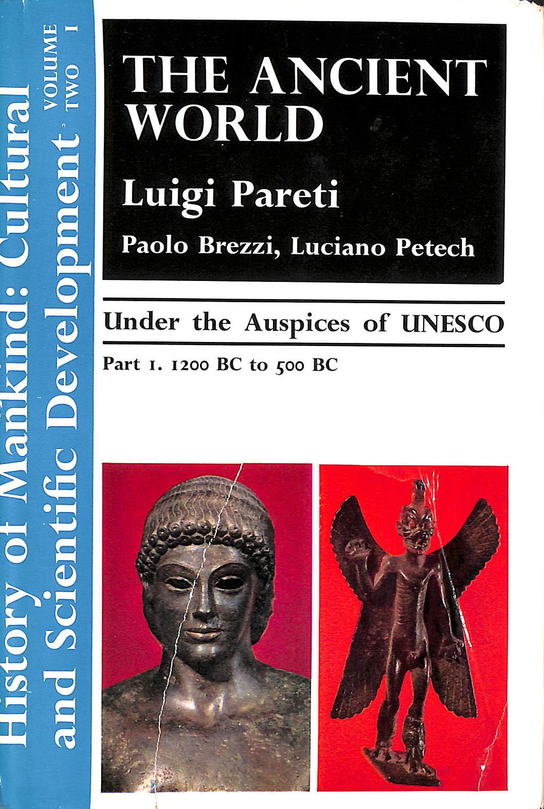 Image for Cultural and Scientific Development Series Volume Two Part I The Ancient World 1200 BC to 500BC Under the Auspices of UNESCO (History of Mankind: Cultural and Scientific Development Series)
