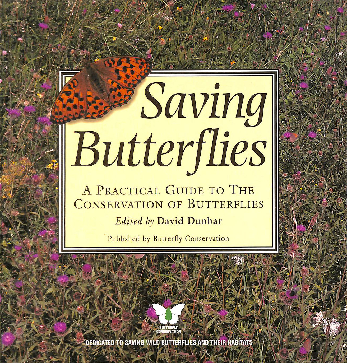 Image for Saving Butterflies: A Practical Guide to the Conservation of Butterflies