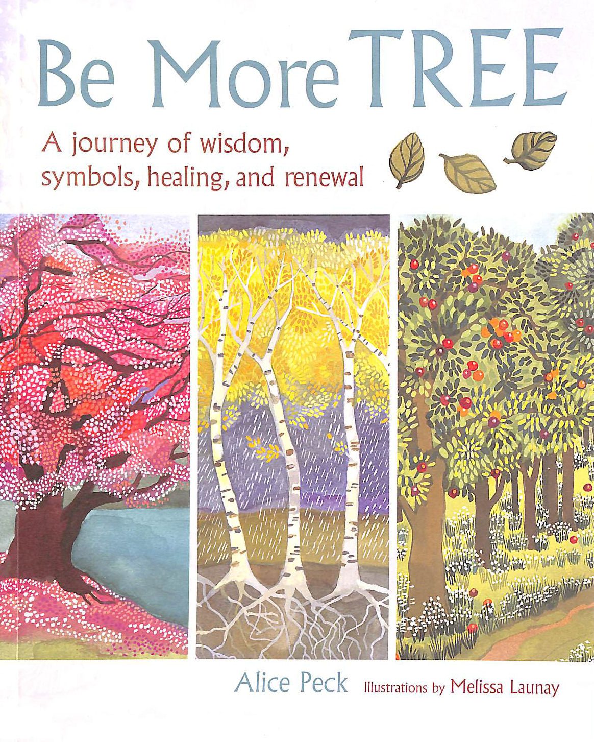Image for Be More Tree: A journey of wisdom, symbols, healing, and renewal