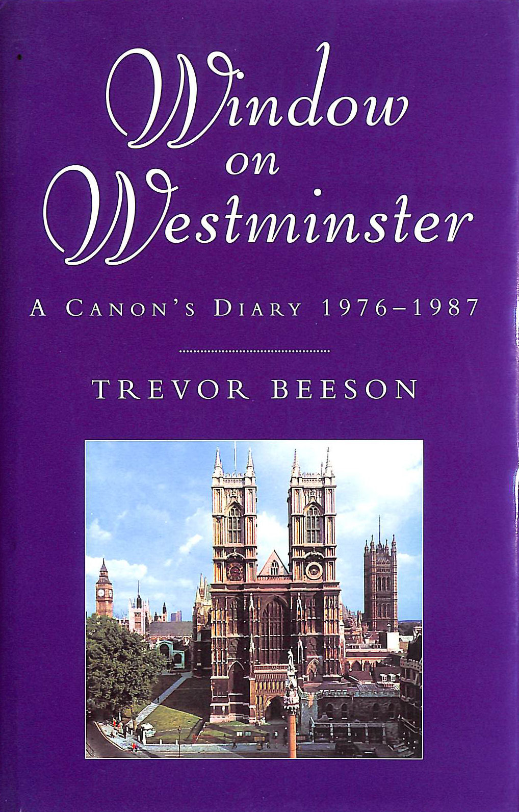 Image for Window on Westminster: A Canon's Diary 1976-1987