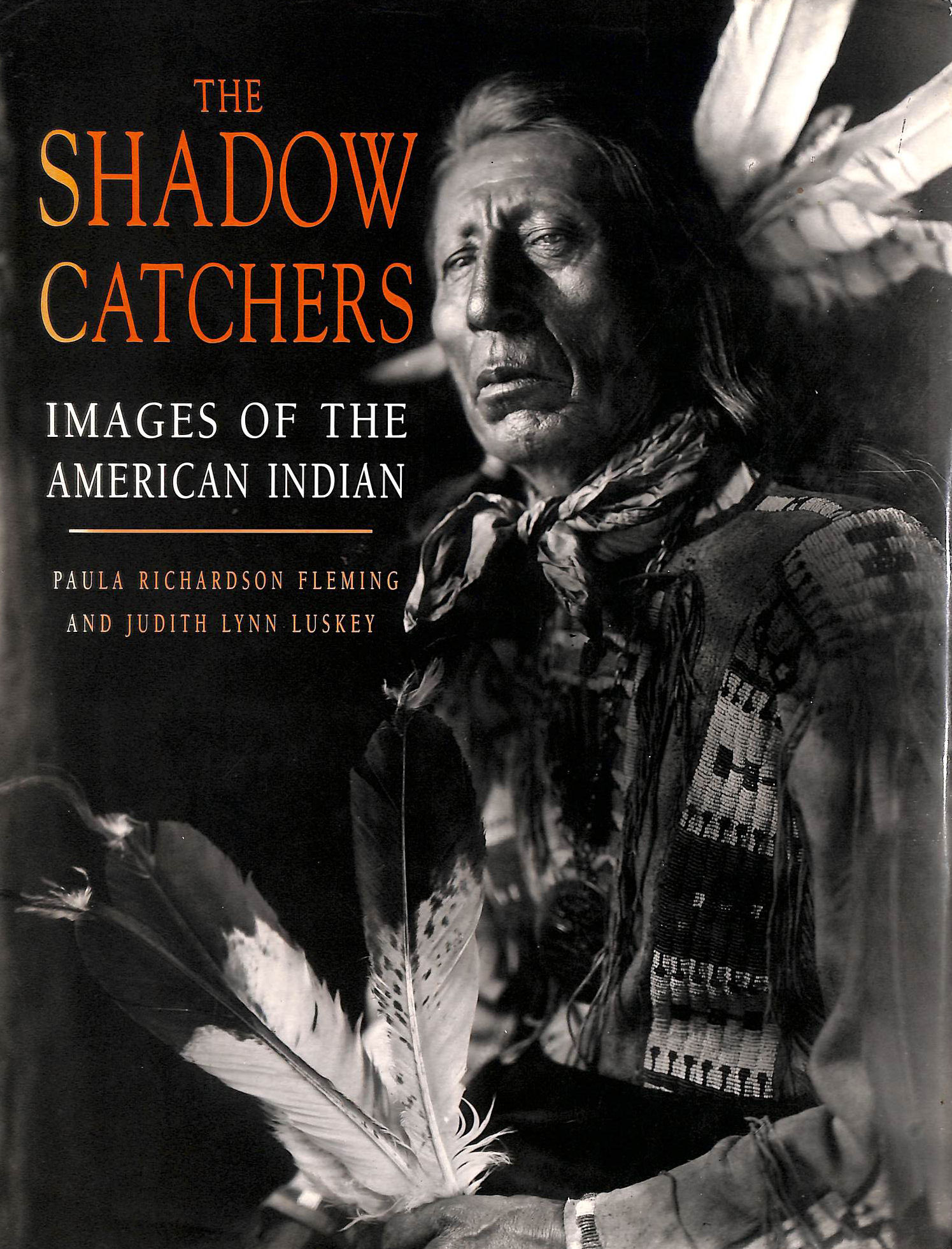 Image for The Shadow Catchers: Images of the American Indian